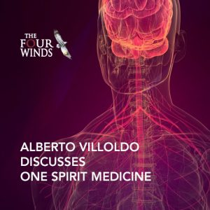 alberto-villoldo-discusses-one-spirit-medicine2