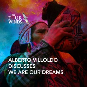 alberto-villoldo-discusses-we-are-our-dreams